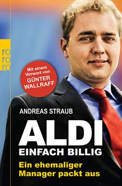 """Andreas Straub: """"Aldi - Einfach billig"""""""